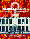 Insurgent Muse: Life and Art at the Woman's Building by Terry Wolverton